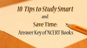 10 Tips to Study Smart and  Save Time: Answer Key of NCERT Books