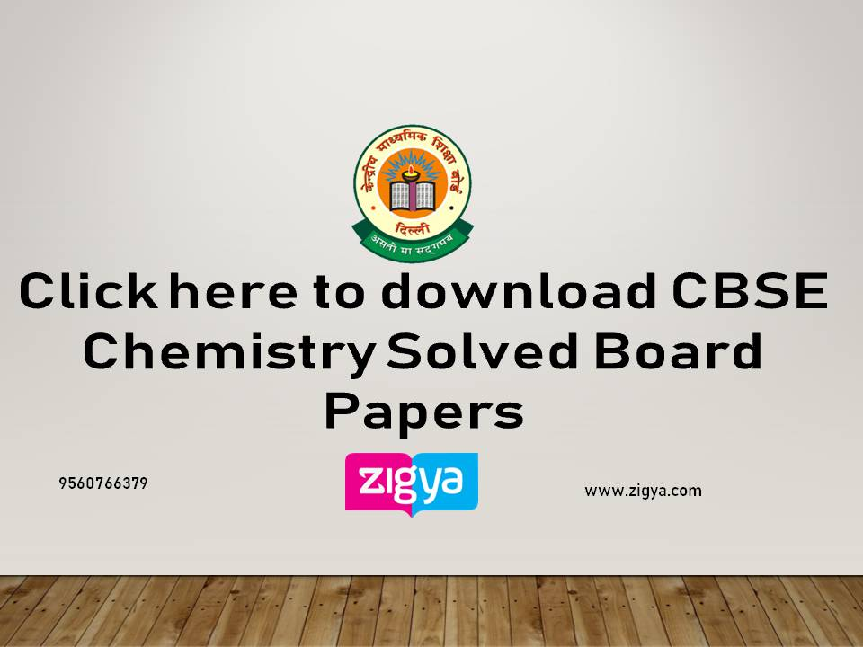 CBSE Chemistry Solved Board Papers
