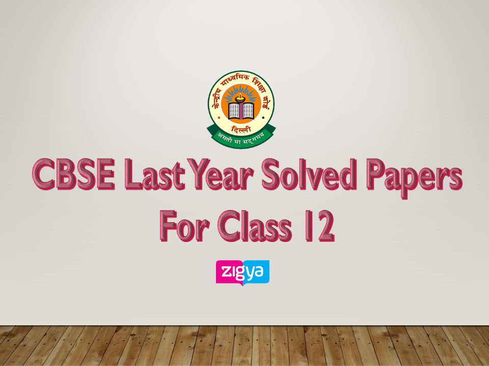 CBSE Last years Solved Papers