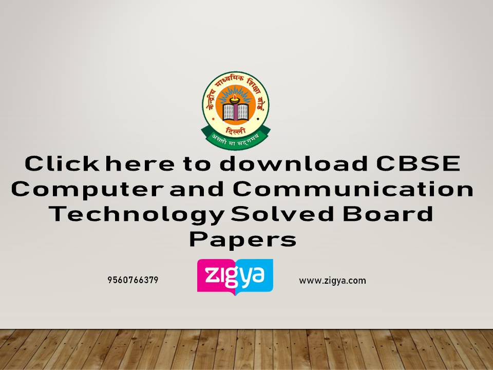 CBSE Computer and Communication Technology Solved Board Papers