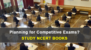 Planning for Competitive Exams? Study NCERT Books